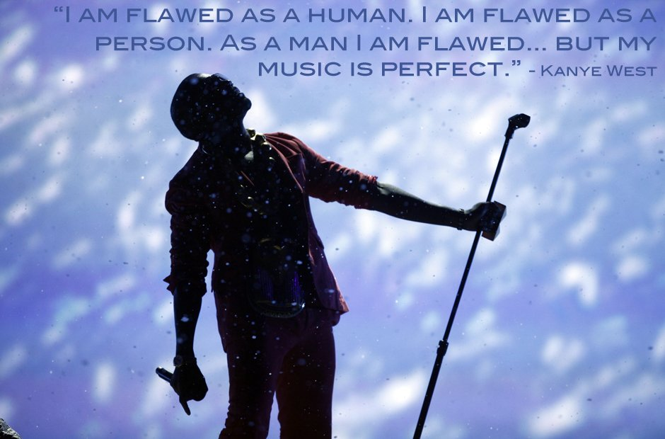 Kanye West my music is perfect inspirational quote