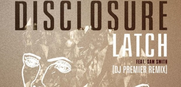 Disclosure - 'Latch' DJ Premier Remix