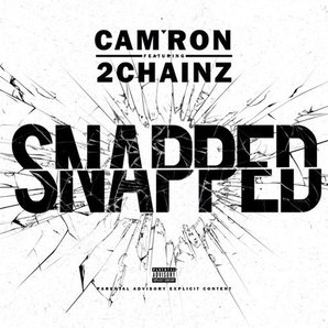 Cam'ron Feat 2 Chainz 'Snapped'