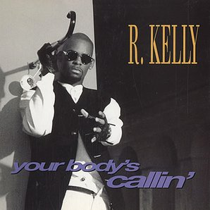 R Kelly Your Body's Calling